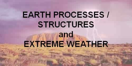 Earth Processes /  Structures and Extreme Weather